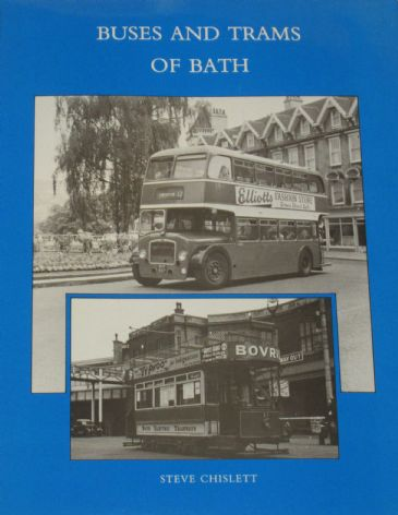 Buses and Trams of Bath, by Steve Chislett
